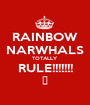 RAINBOW NARWHALS TOTALLY  RULE!!!!!!! 😎 - Personalised Poster A1 size