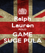 Ralph Lauren POLO GAME SUGE PULA - Personalised Poster A1 size