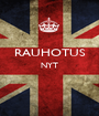 RAUHOTUS NYT   - Personalised Poster A1 size