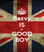 Razvy IS A  GOOD BOY - Personalised Poster A1 size