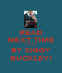 READ NEXT TIME LUCKY BY SIGGY BUCKLEY! - Personalised Poster A1 size