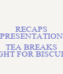RECAPS PRESENTATION  TEA BREAKS FIGHT FOR BISCUITS - Personalised Poster A1 size