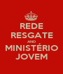 REDE RESGATE AND MINISTÉRIO JOVEM - Personalised Poster A1 size