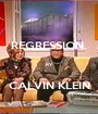 REGRESSION.  BY  CALVIN KLEIN - Personalised Poster A1 size