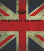 Regrinhas do amor     - Personalised Poster A1 size