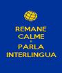 REMANE CALME E PARLA INTERLINGUA - Personalised Poster A1 size