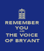 REMEMBER YOU ARE THE VOICE OF BRYANT - Personalised Poster A1 size