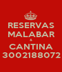 RESERVAS MALABAR & CANTINA 3002188072 - Personalised Poster A1 size