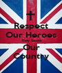 Respect Our Heroes They Saved Our Country - Personalised Poster A1 size