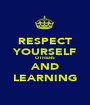 RESPECT YOURSELF OTHERS AND LEARNING - Personalised Poster A1 size
