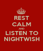 REST CALM AND LISTEN TO NIGHTWISH - Personalised Poster A1 size