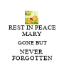REST IN PEACE MARY GONE BUT NEVER  FORGOTTEN - Personalised Poster A1 size