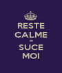 RESTE CALME et SUCE MOI - Personalised Poster A1 size