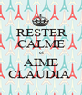 RESTER  CALME et AIME CLAUDIA  - Personalised Poster A1 size