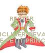 RESTER  CALME ET S'INCLINER DEVANT LE PETIT PRINCE - Personalised Poster A1 size
