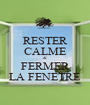 RESTER CALME & FERMER LA FENETRE - Personalised Poster A1 size