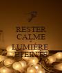RESTER CALME & LUMIÈRE  ÉTEINTE - Personalised Poster A1 size