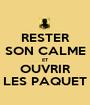 RESTER SON CALME ET OUVRIR LES PAQUET - Personalised Poster A1 size