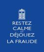 RESTEZ CALME ET DÉJOUEZ LA FRAUDE - Personalised Poster A1 size