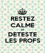 RESTEZ CALME ET DETESTE LES PROFS - Personalised Poster A1 size