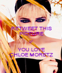 RETWEET THIS PICTURE IF YOU LOVE CHLOE MORETZ - Personalised Poster A1 size