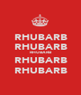 RHUBARB RHUBARB RHUBARB RHUBARB RHUBARB - Personalised Poster A1 size