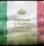 RIMANI CALMO E PARLA  ITALIANO - Personalised Poster A1 size