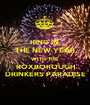 RING IN  THE NEW YEAR WITH THE ROXBOROUGH DRINKERS PARADISE - Personalised Poster A1 size
