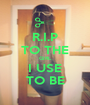 R.I.P TO THE GIRL I USE TO BE - Personalised Poster A1 size