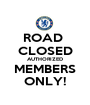 ROAD  CLOSED AUTHORIZED MEMBERS ONLY! - Personalised Poster A1 size