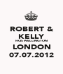ROBERT & KELLY HQS WELLINGTON LONDON 07.07.2012 - Personalised Poster A1 size