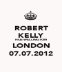ROBERT KELLY HQS WELLINGTON LONDON 07.07.2012 - Personalised Poster A1 size