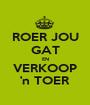 ROER JOU GAT EN VERKOOP 'n TOER - Personalised Poster A1 size