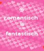 romantisch  is altijd fantastisch  - Personalised Poster A1 size