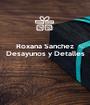 Roxana Sanchez Desayunos y Detalles    - Personalised Poster A1 size