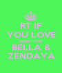 RT IF YOU LOVE DEBBY RYAN BELLA & ZENDAYA - Personalised Poster A1 size