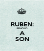 RUBEN: BEHOLD A SON - Personalised Poster A1 size