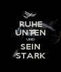 RUHE UNTEN UND SEIN STARK - Personalised Poster A1 size