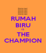 RUMAH BIRU IS THE CHAMPION - Personalised Poster A1 size