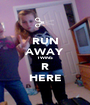 RUN AWAY TWINS R HERE - Personalised Poster A1 size