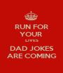 RUN FOR YOUR  LIVES DAD JOKES ARE COMING - Personalised Poster A1 size