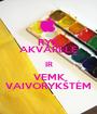RYK AKVARELĘ IR VEMK VAIVORYKŠTĖM - Personalised Poster A1 size
