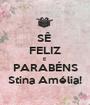 SÊ  FELIZ E  PARABÉNS Stina Amélia! - Personalised Poster A1 size