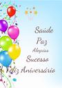 Saúde           Paz              Alegrias       Sucesso Feliz Aniversário - Personalised Poster A1 size