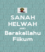 SANAH HELWAH AND Barakallahu Fiikum - Personalised Poster A1 size