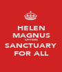 HELEN MAGNUS OFFERS SANCTUARY FOR ALL - Personalised Poster A1 size