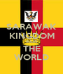 SARAWAK KINGDOM RULES THE WORLD - Personalised Poster A1 size
