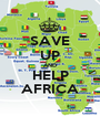 SAVE UP AND HELP AFRICA - Personalised Poster A1 size
