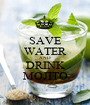 SAVE WATER AND DRINK MOJITO - Personalised Poster A1 size