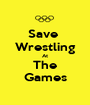 Save  Wrestling At The Games - Personalised Poster A1 size